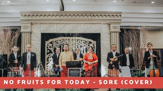 No Fruits For Today SORE (COVER) - Cikallia Music Bandung