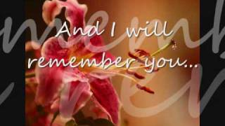 I Will Remember You [Sarah McLachlan//LYRICS] dedicated to..