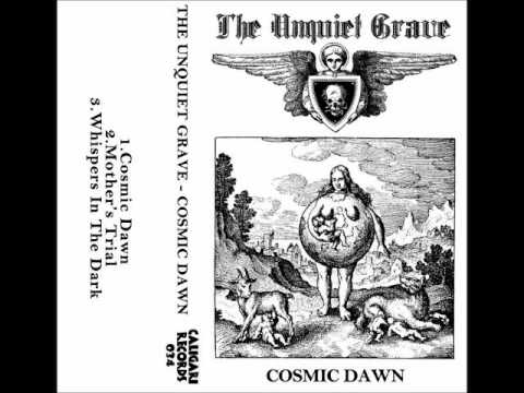 The Unquiet Grave: Cosmic Dawn EP