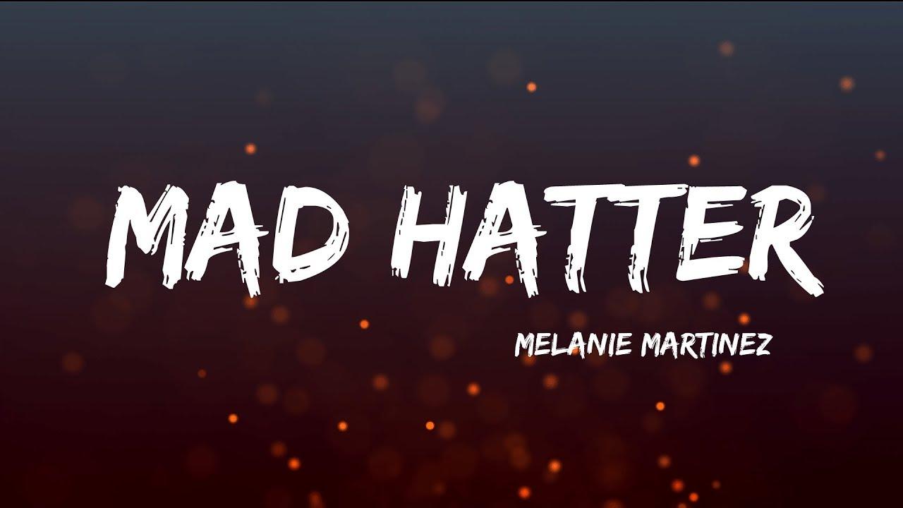 Download Melanie Martinez - Mad Hatter (Lyrics)