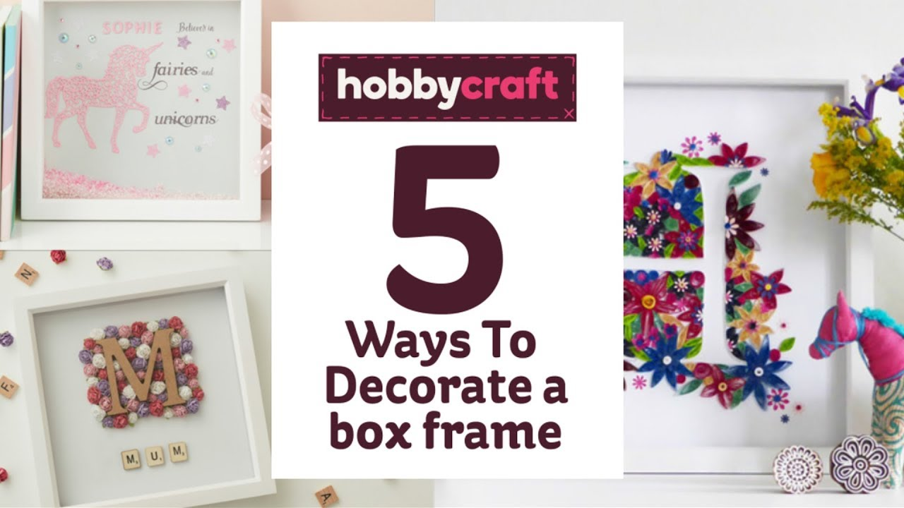 Five ways to decorate a box frame | Hobbycraft - YouTube