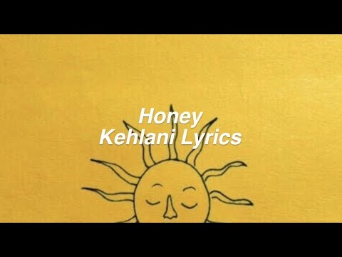 Honey || Kehlani Lyrics