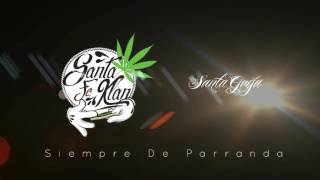Santa Grifa Ft Santa Fe Klan Siempre De Parranda 2017 Rap Studios