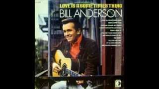 Bill Anderson - I Don't Have Any Place To Go