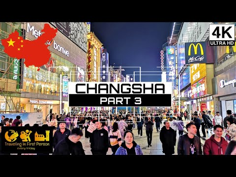 CHANGSHA | 4K | Part III | A walk along the Huangxing Road