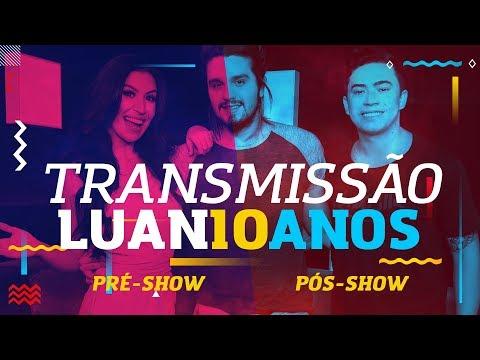 Transmissão Luan 10 Anos - Pré e Pós Show (Boca Rosa e Whindersson Nunes)