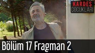 Kardeş Çocukları 17. Bölüm 2. Fragman (Sezon Finali)