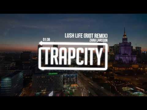 Zara Larsson   Lush Life RIOT Remix