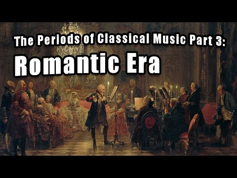 Eras of Classical Music Part 3: Romantic