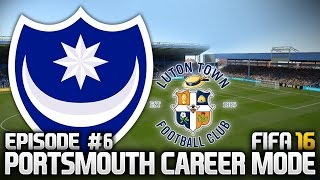 FIFA 16: PORTSMOUTH CAREER MODE #6 - FIRST BIG GAMES!