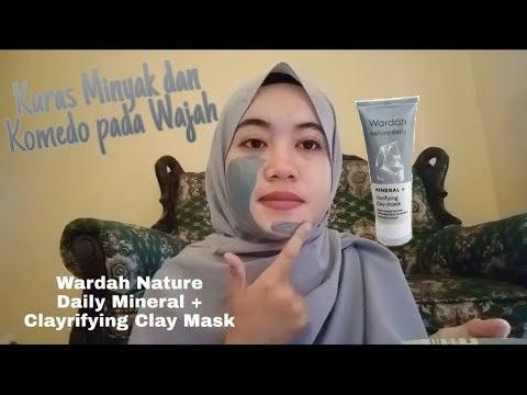 HEMPAS MINYAK DAN KOMEDO !!! II Wardah Nature Daily Mineral + Clayrifying Clay Mask