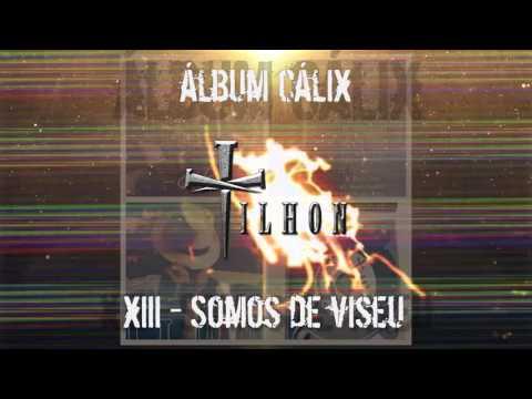 13. TILHON - Somos de Viseu (Cálix, 2015)