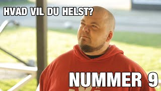 [DANISH] 乁( ◔ ౪◔ )ㄏ HVAD VIL DU HELST? NUMMER 9 乁( ◔ ౪◔ )ㄏ