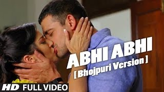 Abhi Abhi Toh Mile Ho [ Bhojpuri Version ] Hot Video Song Jism 2 | Sunny Leone