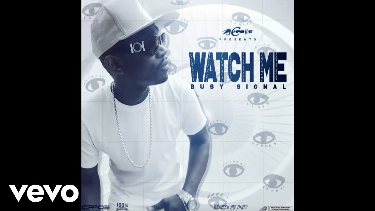 Busy Signal - Watch Me (Official Audio)