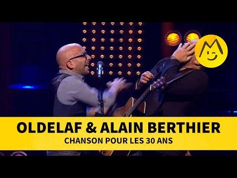 Oldelaf et Alain Berthier - Chanson pour les 30 ans