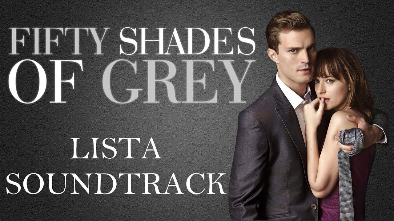 Lista Soundtrack De Cincuenta Sombras De Grey Fifty Shades Of Grey Soundtrack Youtube