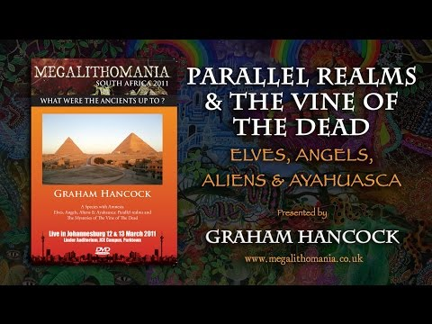 Graham Hancock: Parallel Realms and the Vine of the Dead FULL LECTURE Megalithomania South Africa