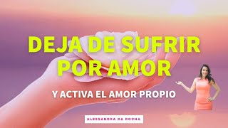 6 CLAVES para dejar de SUFRIR POR AMOR / 6 KEYS to STOP suffering for love