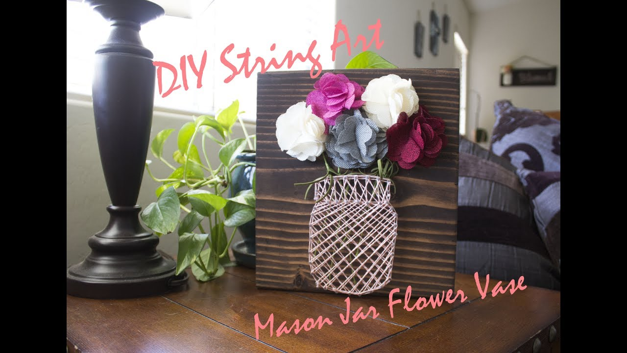 Diy String Art Mason Jar Flower Vase Collab W Theearle