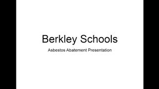 Berkley Schools: Asbestos Abatement Presentation