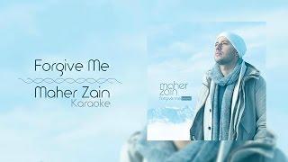 Maher Zain - Forgive Me | Karaoke