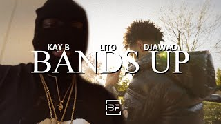 "Kay B x Lito x Djawad - ""Bands Up"" (Official Video) 