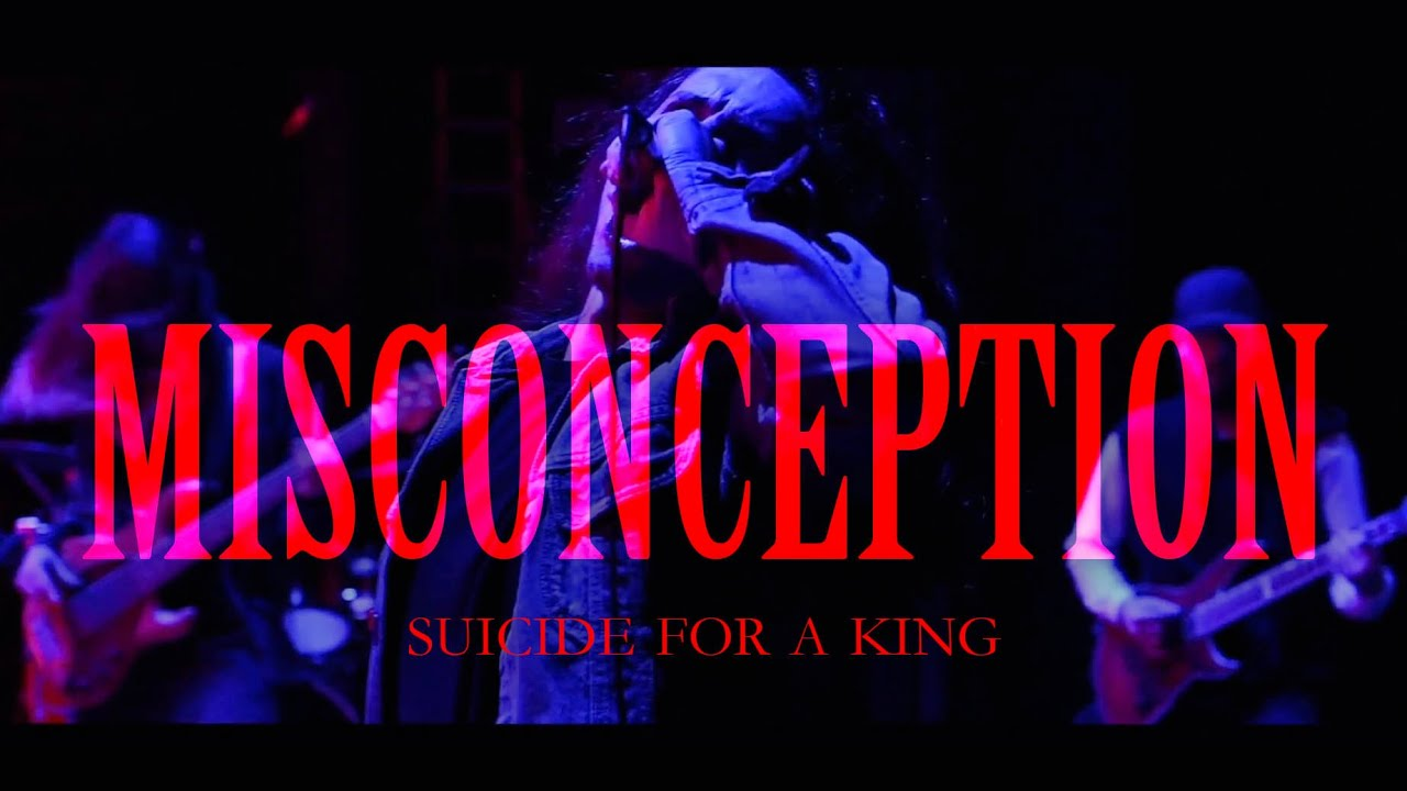 Music of the Day: Suicide For A King - MISCONCEPTION