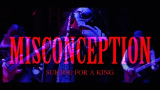 Suicide For A King - MISCONCEPTION (Official Music Video)