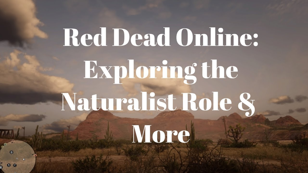 Red Dead Online: Exploring the Naturalist Role & More