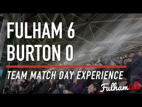Fulham 6-0 Burton Albion - Team Match Day Experience