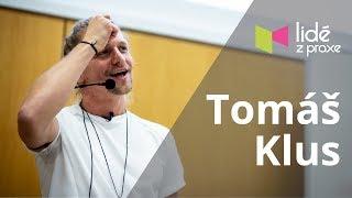 Tomáš Klus – Je čas začít spolu mluvit | LIDÉ Z PRAXE