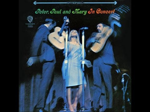 Peter, Paul and Mary - In Concert (full album) - YouTube