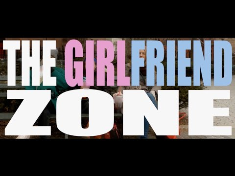 The Opposite of the Friend Zone: Getting Girlfriend Zoned