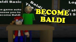 BECOME BALDI!! | Baldi's Basics Roblox Map