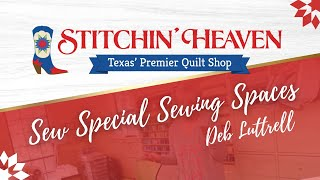 Sew Special Sewing Spaces: Deb Luttrell (New)