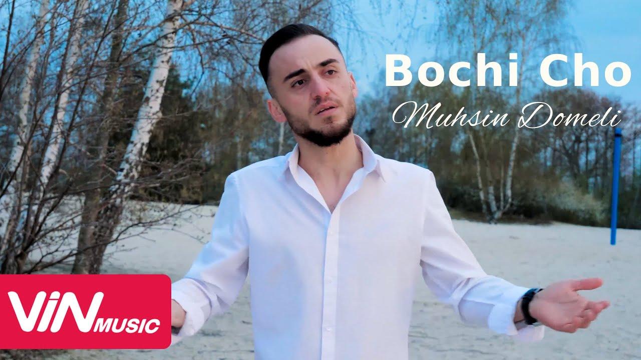 Muhsin Domeli - Bochi Cho