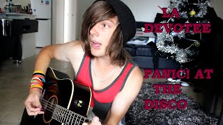 Acoustic cover: LA Devotee - Panic! At The Disco