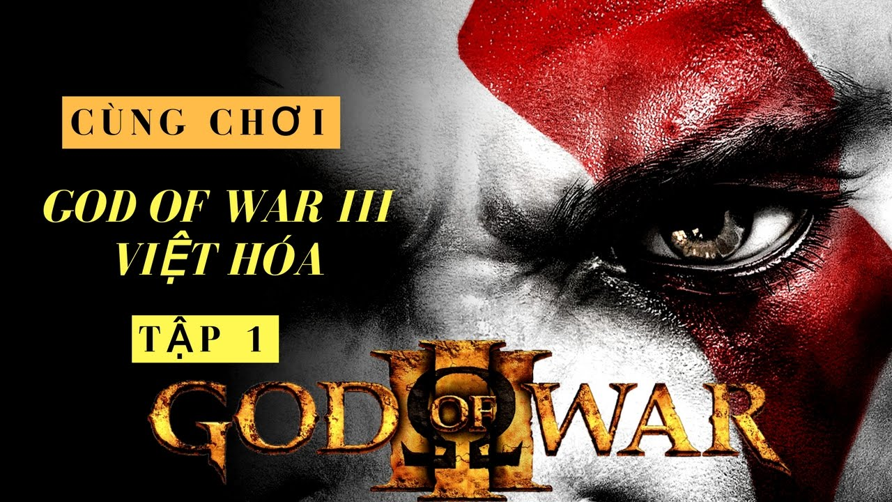 Cùng Chơi God Of War 3 Việt Hóa - Tập 1