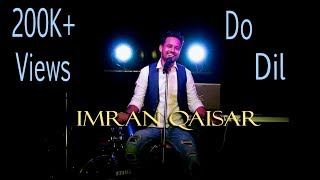 do dil mil rahe hain kumar sanu shahrukh khan cover imran qaisar new unplugged2017