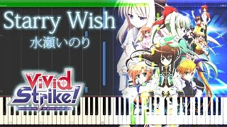 Starry Wish - 水瀬いのり 『ViVid Strike!』 ED Full Piano 【Sheet Music/楽譜】