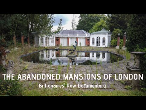 The Abandoned Mansions Of London | Billionaires' Row Documentary