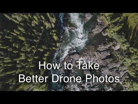 How to Take Better Drone Photos | Drone Photography Tips
