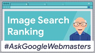Image Search Ranking #AskGoogleWebmasters