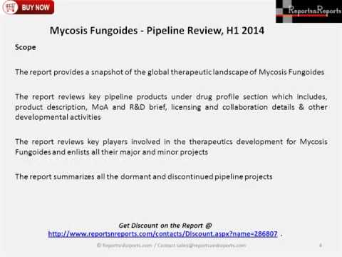 Mycosis Fungoides Products Market Pipeline Review, H1 2014