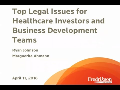Top Legal Issues for Healthcare Investors and Business Development Teams