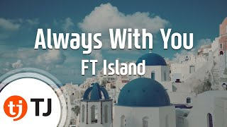 [TJ노래방] Always With You - FT Island / TJ Karaoke
