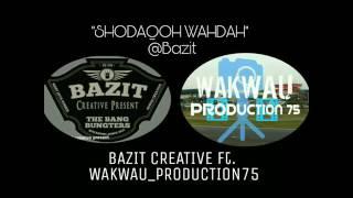Video @Bazit SHODAQOH WAHDAH download MP3, 3GP, MP4, WEBM, AVI, FLV Juni 2017