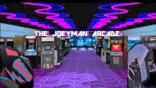 Welcome to The JoeyMan Arcade