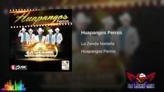 HUAPANGO PERROS LA ZENDA NORTEÑA